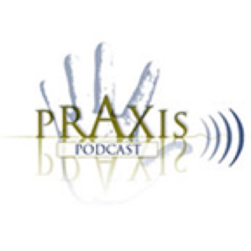 Praxis Podcast